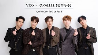VIXX (빅스) - PARALLEL (평행우주) || LYRICS [HAN/ROM/ENG]