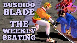 The Weekly Beating #70:  Bushido Blade