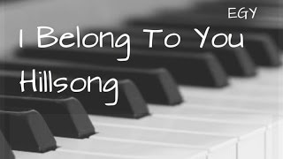 I Belong To You Cover (Hillsong) - Instrumental (Piano) - EGY
