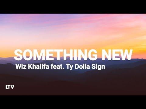 wiz-khalifa---something-new-(lyrics)-ft.-ty-dolla-sign-🎵- -tiktok-trending