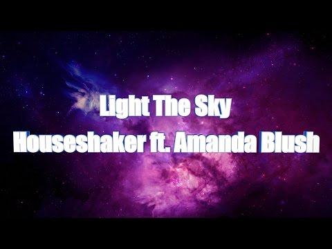 MP3 HOUSESHAKER FEAT AMANDA BLUSH LIGHT THE SKY СКАЧАТЬ БЕСПЛАТНО