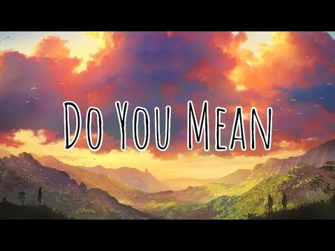 The Chainsmokers - Do You Mean? (ft. Ty Dolla $ign, Bülow) (Lyrics)