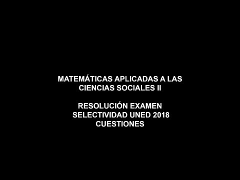 matemáticas-aplicadas-a-las-ciencias-sociales-ii---resolución-examen-2018---cuestiones