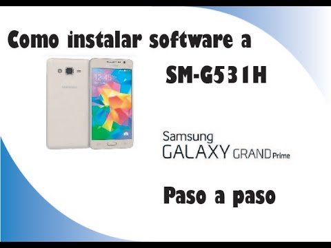 Como Revivir Samsung Grand Prime | Instalar Software o Rom | SM-G530H | SM G531H