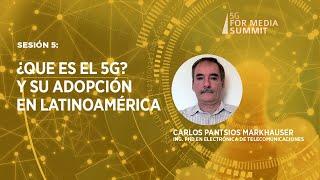 Sesión 5: ¿Que es el 5G? y su adopción en LA.