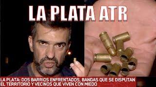 LA PLATA ATR: DOS BARRIOS EN GUERRA thumbnail