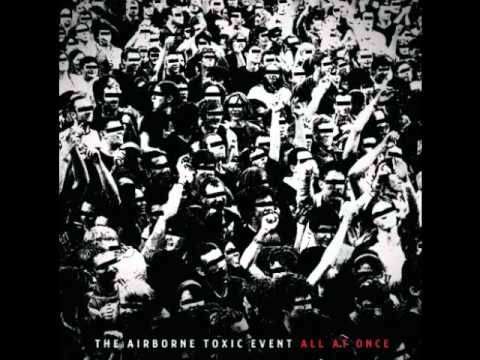 The Airborne Toxic Event - All For A Woman