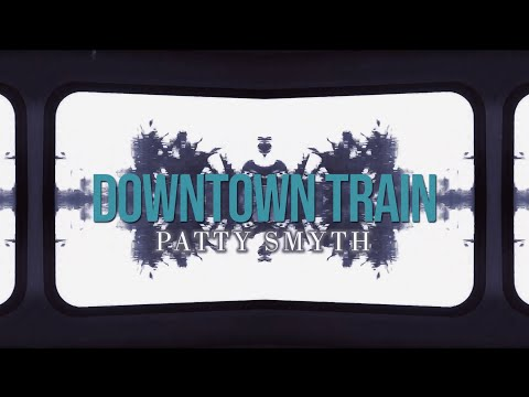 Смотреть клип Patty Smyth - Downtown Train