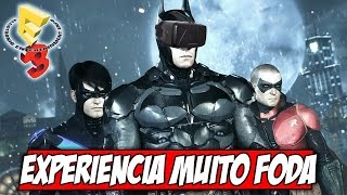 Batman Arkham em REALIDADE VIRTUAL, eu joguei, UMA EXPERIÊNCIA SENSACIONAL