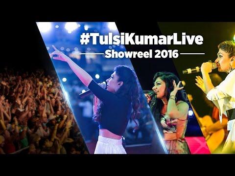 Tulsi Kumar Live   Showreel 2016   The Journey of...