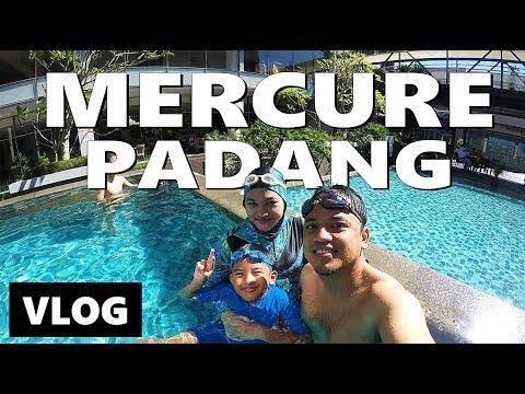 REVIEW MERCURE PADANG! HOTEL DISAMPING PANTAI | Vlog Keluarga | Vlog Indonesia