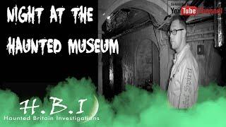 HBI HAUNTED BRITAIN INVESTIGATIONS - PETERBOROUGH MUSEUM PARANORMAL INVESTIGATION