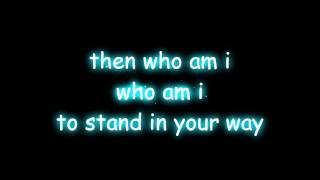 Chester See - Who am i to stand in your way lyric