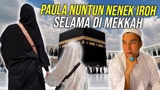 PAULA SAYANG NENEK IRO.SELALU DITUNTUN SELAMA DI MASJIDIL HARAM..
