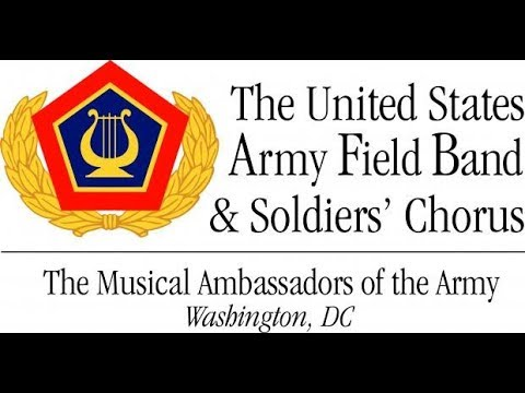 The U.S. Army Field Band & Soldiers' Chorus