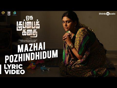 Oru Kuppai Kathai | Mazhai Pozhindhidum Song | Dhinesh, Manisha Yadav | Joshua Sridhar