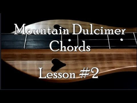 Lesson 2 - Mountain Dulcimer Chords