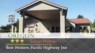 Best Western Pacific Highway Inn - Salem Hotels, Oregon