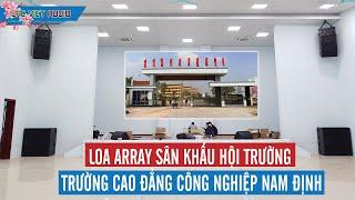 Bộ dàn âm thanh hội trường sân khấu loa array cho Cao đẳng Công Nghiệp Nam Định