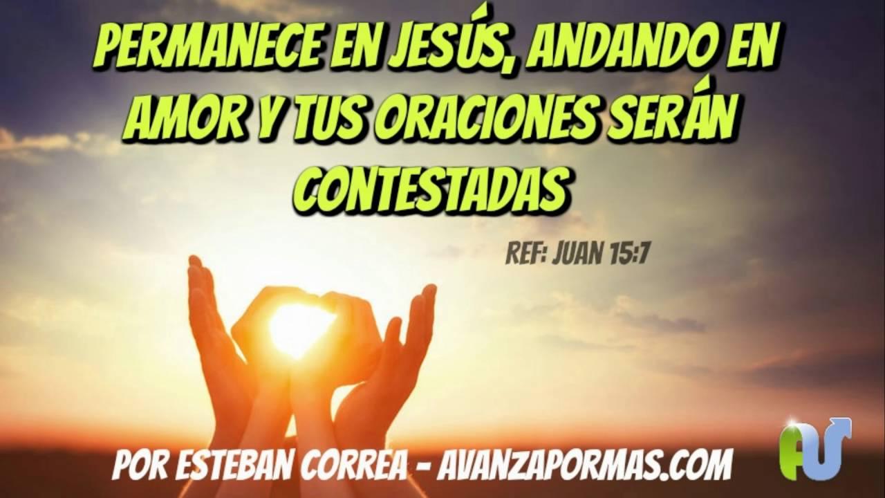 Dios Contestará Tus Oraciones Si Permaneces en Jesºs EL AMOR DE DIOS 310