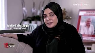 15 Temmuz Gazisi Vahide Şefkatlioğlu, Eşinin Nasıl Şehit Olduğunu ve O Gece Yaşananları Anlattı