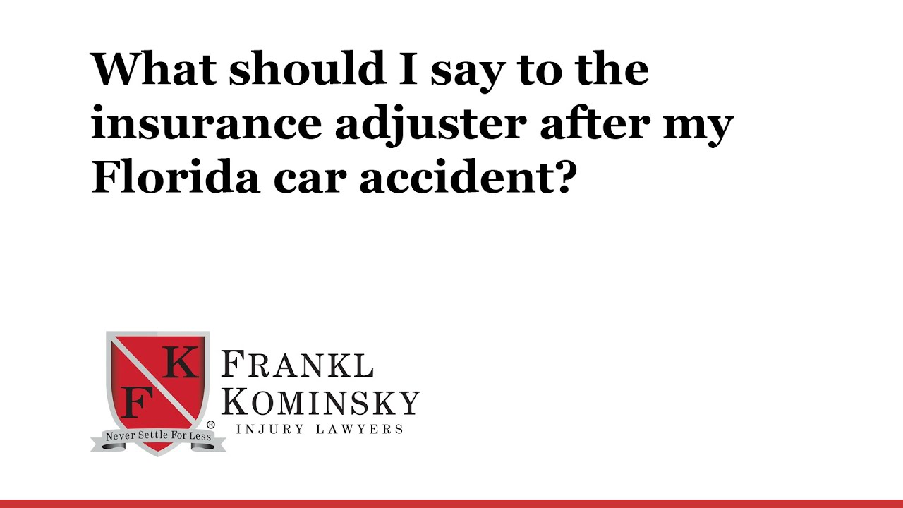 what should i say to the insurance adjuster after my