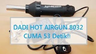 Solder Uap Portable Murah | Dadi Hot Air Gun 8032 Only 53 Second