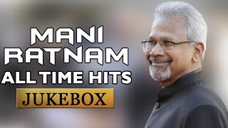 Maniratnam All Time Musical Hits || Video Jukebox || Best Songs Collection