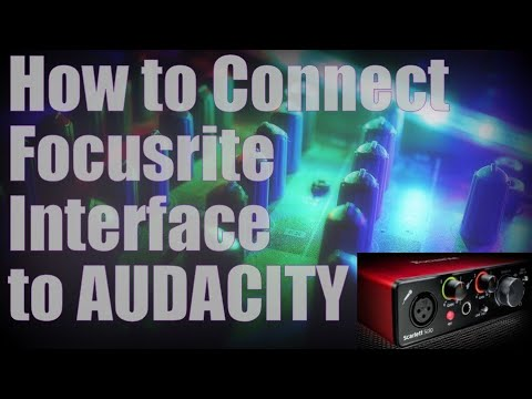 How to Connect Focusrite Interface to Audacity