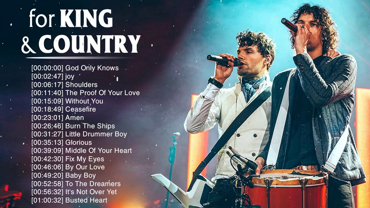 Best For King & Country Songs Nonstop Collection 2020 - Powerful Worship Songs Of For King &