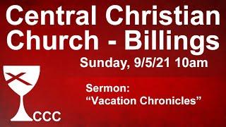 Billings Central Christian Church Sunday Service 9/5/21