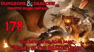 "Dungeons & Dragons 5e, Hoard of the Dragon Queen, Episode 178 ""Once Betrayed But Allied Again"""
