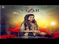 NAZAR(Full Song)● Neha Sharma -Happy Raikoti-B-Trix●New Punjabi Songs 2017 ●Latest Punjabi Song 2017