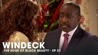 WINDECK EP21 - THE EDGE OF BLACK BEAUTY, SEDUCTION, REVENGE AND POWER ✊