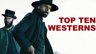 Hell on Wheels: Top Ten Westerns from Beyond The Trailer