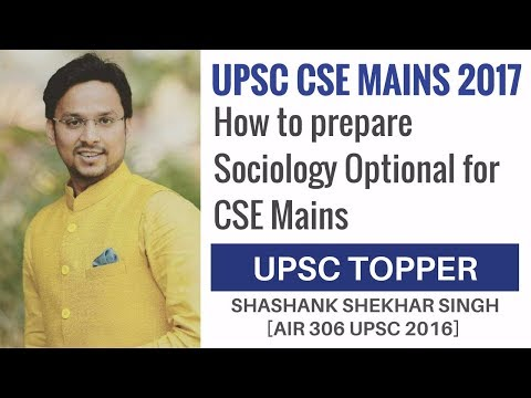 [AIR 306 UPSC 2016] How to prepare Sociology Optional for CSE Mains By Shashank Shekhar Singh