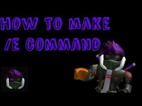 HOW TO MAKE /E COMMAND ROBLOX STUDIO