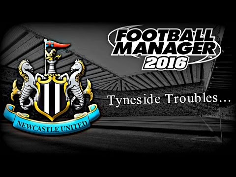 Football Manager 2016: Newcastle United - Tyneside Troubles - Ep10 - Mitro Is On Fire.