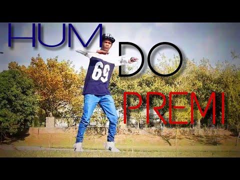 Hum Do Premi ! Hindi song Dance ! PowerPop