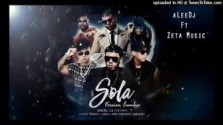 Sola -Version Cumbia  (Remix) Anuel Ft Varios Artistas - Zeta Music Ft aLeeDj