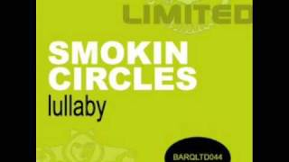 Smokin' Circles - Lullaby