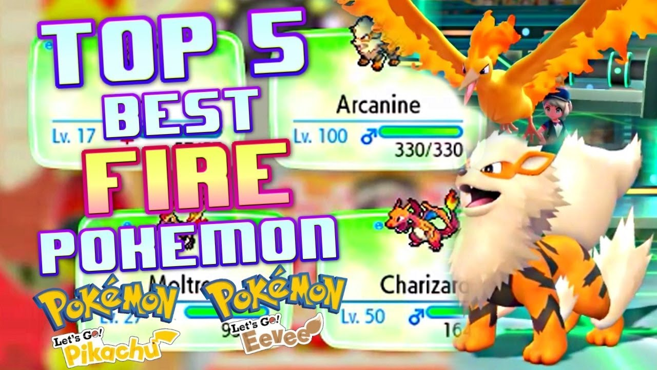 Top 5 Best Fire Pokemon In Lets Go Pikachu And Lets Go Eevee Pokemon Discussion Youtube