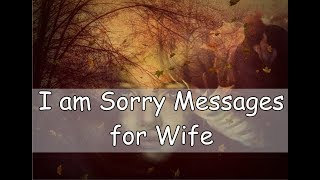 Wife my to Im letters sorry
