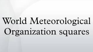 World Meteorological Organization squares