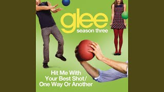 Watch Glee Cast Hit Me With Your Best Shot  One Way Or Another video