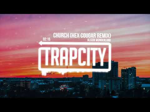 Alison Wonderland - Church (Hex Cougar Remix) [Lyrics]