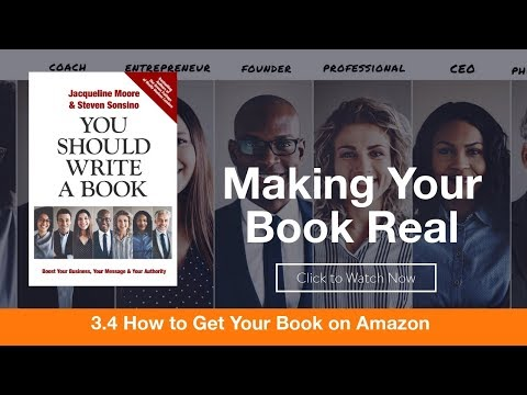 Make Your Book Real - Get On Amazon  [Week 3.4]