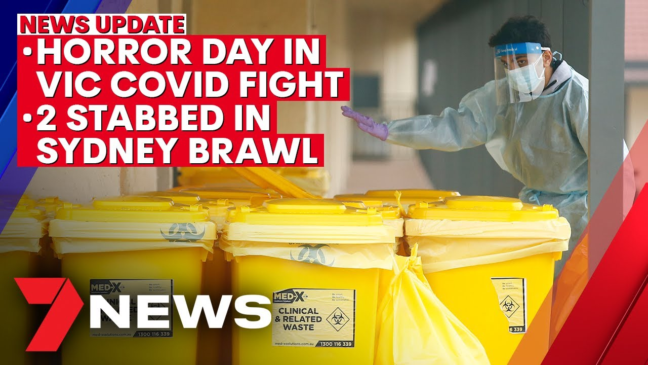 7NEWS Update - Sunday, July 26: 10 die in Victoria's COVID crisis; 2 stabbed in Sydney brawl  