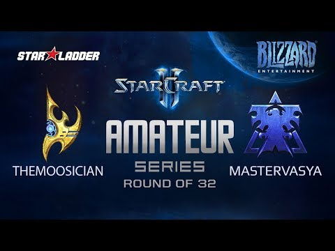 Amateur Series Round Of 32: ThemoOsician (P) Vs MasterVasya (T)