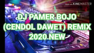 Download DJ PAMER BOJO (CENDOL DAWET) REMIX 2020 NEW